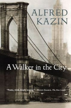 """Read """"A Walker in the City"""" by Alfred Kazin available from Rakuten Kobo. A literary icon's """"singular and beautiful"""" memoir of growing up as a first-generation Jewish American in Brownsville, Br. Brooklyn Book, Houghton Mifflin Harcourt, Classic Portraits, Images Google, Popular Books, Great Friends, Reading Lists, Memoirs, Reading Online"""