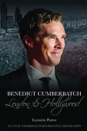 Benedict Cumberbatch: London and Hollywood ebook by Lynnette Porter
