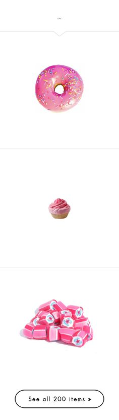"""""""..."""" by trillest-queen ❤ liked on Polyvore featuring food, fillers, pink, donuts, sweets, pink fillers, cupcakes, candy, accessories and food and drink"""