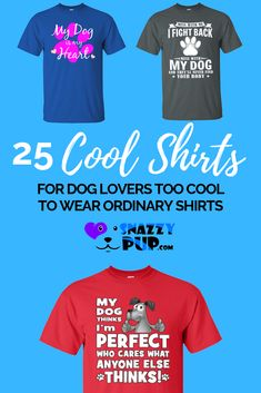 Dogs are proud to see their owners wearing these unique shirts with sayings. With their casual good looks, these tshirts are adored by Dog Moms, Dads and also loved by teens. Perfect to wear around the house, shopping, or when walking your dog. These also make for the perfect gift for the Dog Mom or Dad that's hard to shop for. Visit our Snazzypup store to see all of our dog lovers shirts now! #tshirt #teeshirts #tees #dogs #dogmom #funny #saying