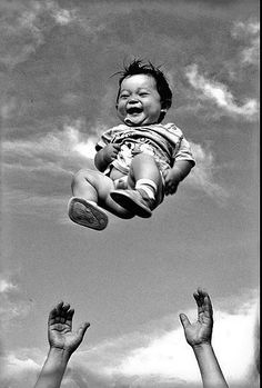 Look at the toddler when a person throw a baby up in the air, and laughs how much a toddler loves being in the air for few seconds.