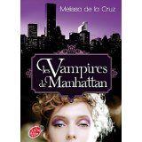 Les vampires de Manhattan T.01 - Melissa De La Cruz