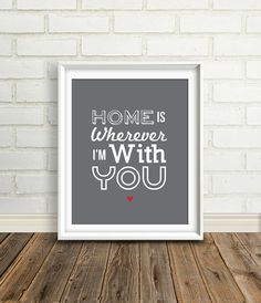 Home is Wherever I'm with You : Father's Day Gift - Quotes and Lyrics - Gift for boyfriend - custom color print - GIft for Husband - Art on Etsy, $20.00
