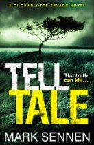 Tell Tale: A DI Charlotte Savage Novel By Mark Sennen - DI CHARLOTTE SAVAGE KNOWS WHO KILLED HER DAUGHTER  But before Charlotte can get her revenge, disturbing events start to unfold on Dartmoor…  A woman's naked body is found near an isolated reservoir on the bleak winter moors. When the woman's housemate also goes missing, Charlotte knows she must move fast.  But in a police force tainted by corruption, Charlotte's hunt for the killer won't be easy.