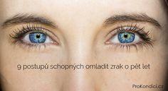 9 postupů schopných omladit zrak o pět let | ProKondici.cz