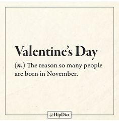 I was born in February. And... It was a day after Valentine