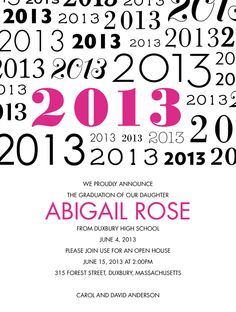 2013 is repeated in a variety of fonts with one prominetely highlighted in hot pink on this graduation invitation. #graduation