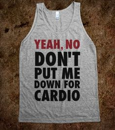 Yeah, No (Don't Put Me Down For Cardio) (Tank) - Gym N Fitness - Skreened T-shirts, Organic Shirts, Hoodies, Kids Tees, Baby One-Pieces and Tote Bags