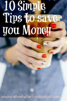 10 Simple Tips to save you Money. Saving money and being on a budget isn't a lot of fun but it doesn't need to be hard. Here are 10 simple tips to help you save your money. Click to find out what they are.