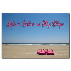 Life is Better in Flip Flops with Pink Flip Flops on Beach Poster