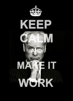 keep calm and make it work
