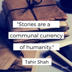 'Stories are a communal currency of humanity' Storytelling Quotes, Meaningful Words, Educational Activities, Writing Inspiration, Cool Words, Writers, Inspirational Quotes, Cards Against Humanity, Pure Products