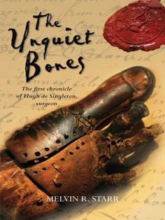 The Unquiet Bones (The Chronicles of Hugh de Singleton, Surgeon) by Mel Starr, amzn