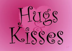 Word Art, Hugs & Kisses.