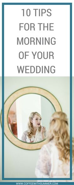 10 Tips For The Morning Of Your Wedding | Wedding planning | wedding tips | wedding dress | wedding makeup