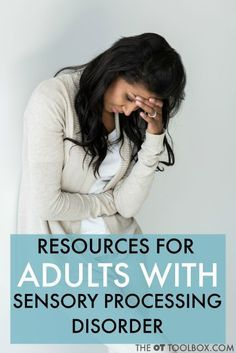 Resources for adults with sensory processing disorder.