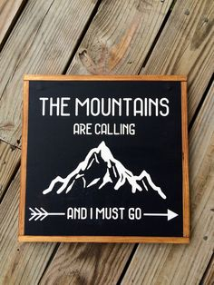 The Mountains Are Calling / wood sign / wooden sign / rustic painted sign / painted wood sign / mountain sign / colorado sign by LifeLessOrdinaryShop on Etsy https://www.etsy.com/listing/463736231/the-mountains-are-calling-wood-sign