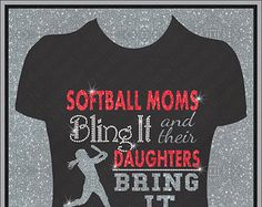 Softball Moms Bling It and Their Daughters Bring It Bling Rhinestone and Glitter Shirt, Softball Mom Shirts, Bling Spirit Mom Shirts