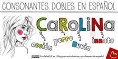 En español hay 4 consonantes dobles: la C, la R, la L y la N. Recuerda el nombre de mujer Carolina. En este nombre están todas las consonantes dobles.