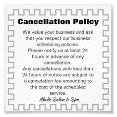 Cancellation policy poster Reduce no-show or last-minute cancellations with one of the unique products from our line. Customize the items with your business logo. Perfect for a salon, spa, esthetician, lash tech, nail tech, makeup artist or anyone who owns a business. #cancellation #salon #spa