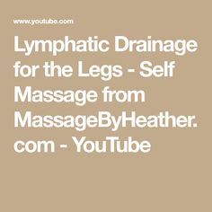 Lymphatic Drainage for the Legs - Self Massage from MassageByHeather.com - YouTube