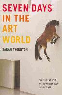 Fishpond NZ, Seven Days in the Art World by Sarah Thornton. Buy Books online: Seven Days in the Art World, ISBN Sarah Thornton Got Books, Books To Read, Seven Days, Margaret Atwood, Inspirational Books, What To Read, Free Reading, Writing A Book, Art World