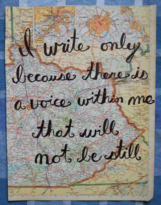 i write only because there is a voice within me that will not be still. - sylvia plath