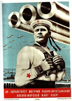Long live the mighty worker-peasant war-navy fleet of the USSR! Get premium, high resolution news photos at Getty Images Cold War Propaganda, Propaganda Art, Ww2 Posters, Political Posters, Vintage Ads, Vintage Posters, Ukraine, Soviet Navy, Soviet Union