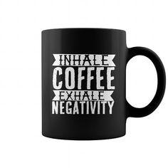 Inhale Coffee Exhale Negativity Coffee Mug