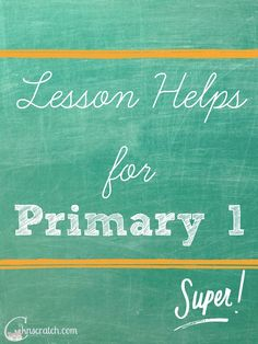 GREAT lesson helps for Primary 1 (Sunbeams)!
