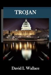 Trojan by David L Wallace - OnlineBookClub.org Book of the Day! @OnlineBookClub