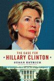 The Case for Hillary Clinton - Find the latest books by or about  conservatives, republicans and team party members at  http://hillaryclintonnewsreport.com/the-case-for-hillary-clinton/