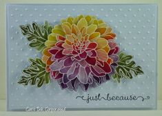 """Corporated: Pat Carr""""s Stamp Camp Oc.Corporated: Pat Carr""""s Stamp Camp Ocotber 2013 – Rainbow Dahlia – embossing and sponging technique. Regarding Dahlia stamp set. Card Tutorials, Copics, Cute Cards, Pretty Cards, Flower Cards, Creative Cards, Alice, Homemade Cards, Stampin Up Cards"""