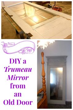 Very easy tutorial for DIY'ing a Trumeau Mirror from an old door. I may give this a try over the summer.
