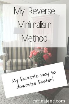 Free Habits for a Tidy Home on Autopilot The Reverse Minimalism Method: Make a list of everything you use daily. Get rid of the rest.The Reverse Minimalism Method: Make a list of everything you use daily. Get rid of the rest.