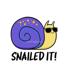 You snailed it! A cute purple snail approves! Perfect for animal or bug and pun loving family and friends. Funny Food Puns, Punny Puns, Puns Jokes, Cute Puns, Cute Memes, Cute Quotes, Funny Memes, Kid Puns, Jokes Kids