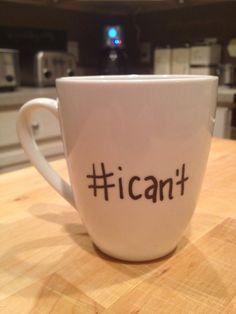 Hand painted coffee mug. i cant I Love Coffee, My Coffee, Coffee Cups, Diy Mugs, Sharpie Mugs, Painted Coffee Mugs, Mug Art, Cute Cups, Cool Mugs