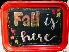 Fall Chalkboard - Fall is Here with Leaves Fall Chalkboard, Fall Is Here, Lunch Box, Leaves, Projects, Design, Log Projects, Bento Box, Design Comics