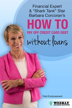 """Financial Expert and """"Shark Tank's"""" Barbara Corcoran has teamed up with Freedom Debt Relief to show you how you can resolve your credit card debt without resorting to loans."""