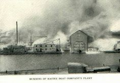 The Racine Boat Company Fire in 1903, The Boat Comapany was located on the Root River, just east of the Marquett Street Bridge, in Racine Wisconsin.