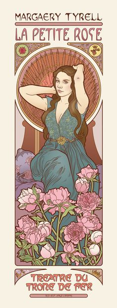 The little rose (Margaery Tyrell) - Artist Elin Jonsson channels Alphonse Mucha for a series of prints inspired by the Art Nouveau illustrator's theater posters. #GameofThrones
