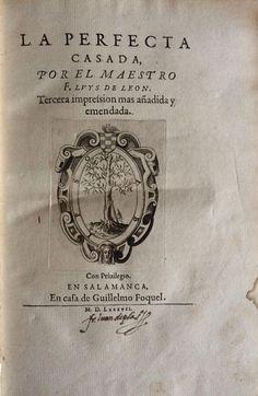In cantica canticorum salamanca 1580 fray luis de le n 1527 1591 pinterest - La perfecta casada ...