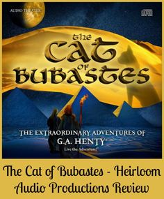 An extraordinary adventure that brings this story from G.A. Henty alive! Learn more about this great audio drama in this The Cat of Bubastes Review!