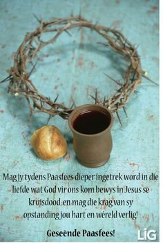 Geseende Paasfees Easter Messages, Easter Wishes, Birthday Wishes, Religious Quotes, Spiritual Quotes, Afrikaanse Quotes, Easter Quotes, Jesus Heals, Easter Story