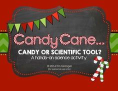 Candy Cane - Candy or Scientific Tool? Science Guy, Science Lessons, Mini Candy Canes, Scientific Method, Data Collection, Word Work, Students, Holidays, Tools