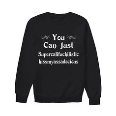 You Can Just Supercalifuckilistic Funny Shirts Funny T Shirts For . Read more The post You Can Just Supercalifuckilistic Funny Shirts Funny T Shirts For Woman and Men appeared first on How To Be Trendy. Funny Shirt Sayings, Sarcastic Shirts, Funny Tee Shirts, T Shirts With Sayings, Funny Shirts For Men, Funny Sweaters, Funny Sweatshirts, T Shirt Women, T Shirts For Women