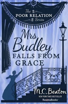 Amazon.com: Mrs. Budley Falls From Grace: A Novel of Regency England - Being the Third Volume of The Poor Relation eBook: M. C. Beaton, Mari...