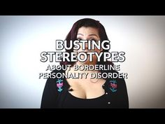 [Borderline Personality Disorder] Busting Stereotypes - YouTube
