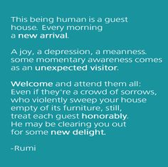 """Beautiful quote about embracing what is, without clinging. My new mantra for 2013. """"Rumi Quote"""""""