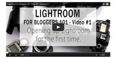 Lightroom for Bloggers 101 - video 1 - Opening up Lightroom for the first time